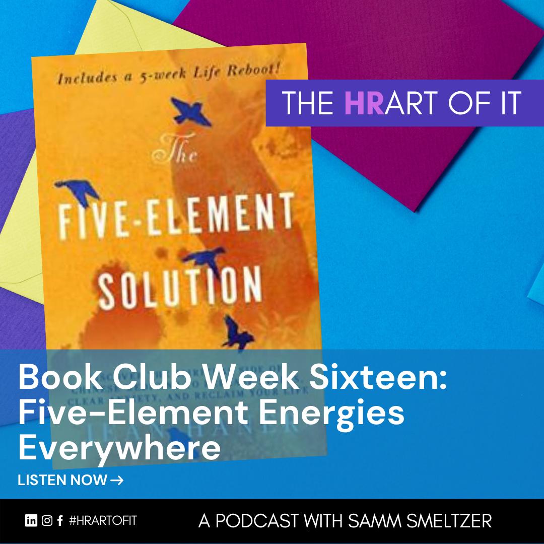 Book Club Week Sixteen: Five-Element Energies Everywhere